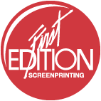 First+Edition+Screenprinting